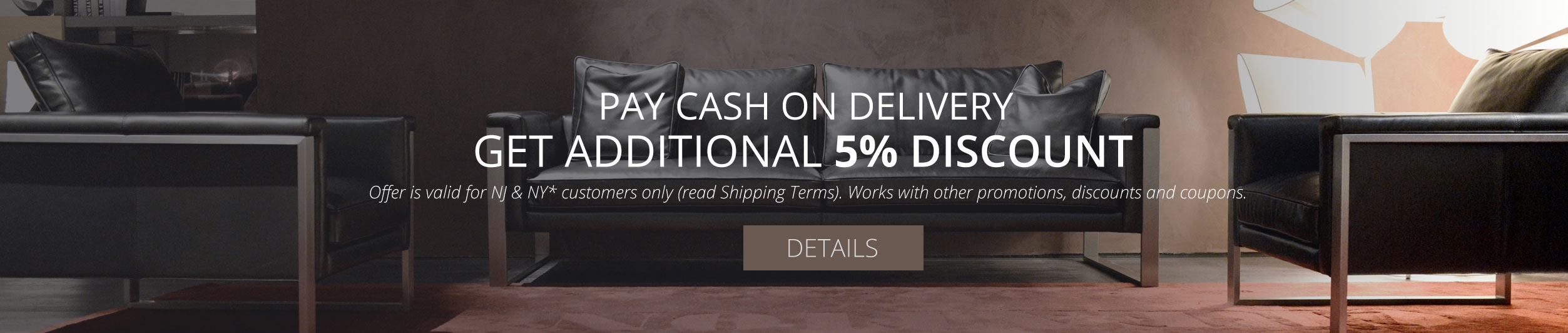 New York & New Jersey : Pay Cash on Dleivery and Get 5% additional Discount